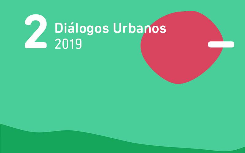 Diálogos Urbanos | Edición 2019